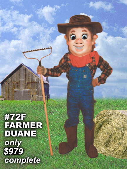 You could own the Farmer Duane costume for a mere $979.00 (facemakersincorporated.com)